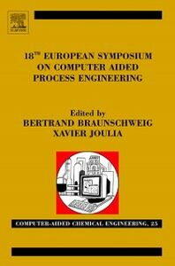 Ebook in inglese 18th European Symposium on Computer Aided Process Engineering