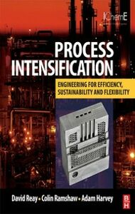 Ebook in inglese PROCESS INTENSIFICATION Harvey, Adam , Ramshaw, Colin , Reay, David