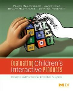 Ebook in inglese Evaluating Children's Interactive Products Hoysniemi, Johanna , MacFarlane, Stuart , Markopoulos, Panos , Read, Janet C