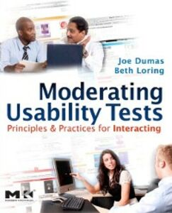 Ebook in inglese Moderating Usability Tests Dumas, Joseph S. , Loring, Beth A.