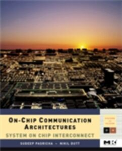 Ebook in inglese On-Chip Communication Architectures Dutt, Nikil , Pasricha, Sudeep