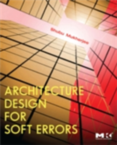 Ebook in inglese Architecture Design for Soft Errors Mukherjee, Shubu
