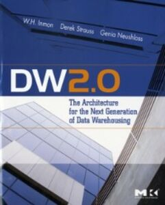 Foto Cover di DW 2.0: The Architecture for the Next Generation of Data Warehousing, Ebook inglese di AA.VV edito da Elsevier Science