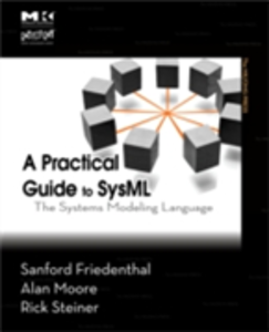 Ebook in inglese Practical Guide to SysML Friedenthal, Sanford , Moore, Alan , Steiner, Rick