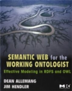 Foto Cover di Semantic Web for the Working Ontologist, Ebook inglese di Dean Allemang,James Hendler, edito da Elsevier Science