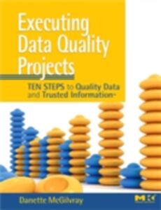 Foto Cover di Executing Data Quality Projects, Ebook inglese di Danette McGilvray, edito da Elsevier Science