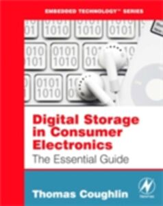 Foto Cover di Digital Storage in Consumer Electronics, Ebook inglese di Thomas M. Coughlin, edito da Elsevier Science