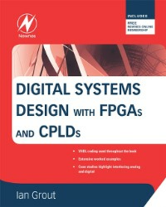 Ebook in inglese Digital Systems Design with FPGAs and CPLDs Grout, Ian
