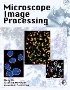 Ebook in inglese Microscope Image Processing Castleman, Kenneth , Merchant, Fatima , Wu, Qiang