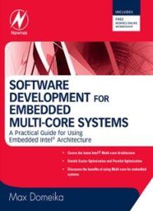 Foto Cover di Software Development for Embedded Multi-core Systems, Ebook inglese di Max Domeika, edito da Elsevier Science