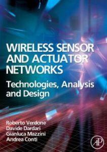 Ebook in inglese Wireless Sensor and Actuator Networks Conti, Andrea , Dardari, Davide , Mazzini, Gianluca , Verdone, Roberto