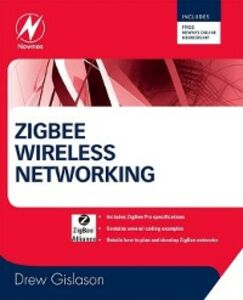 Ebook in inglese Zigbee Wireless Networking Gislason, Drew