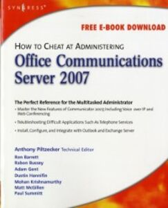 Ebook in inglese How to Cheat at Administering Office Communications Server 2007 Piltzecker, Anthony