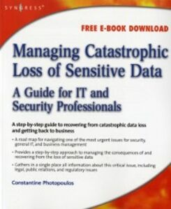 Ebook in inglese Managing Catastrophic Loss of Sensitive Data Photopoulos, Constantine