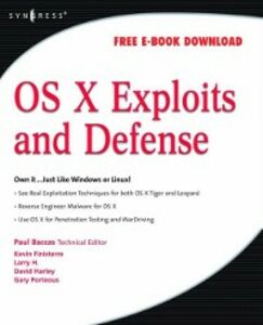 Ebook in inglese OS X Exploits and Defense Baccas, Paul , Finisterre, Kevin , H., Larry , Harley, David