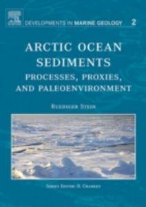 Foto Cover di Arctic Ocean Sediments: Processes, Proxies, and Paleoenvironment, Ebook inglese di R. Stein, edito da Elsevier Science