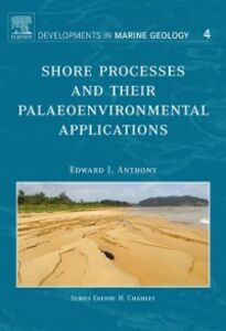 Foto Cover di Shore Processes and their Palaeoenvironmental Applications, Ebook inglese di Edward J. Anthony, edito da Elsevier Science