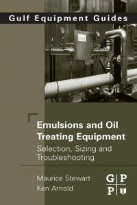 Foto Cover di Emulsions and Oil Treating Equipment, Ebook inglese di Ken Arnold,Maurice Stewart, edito da Elsevier Science