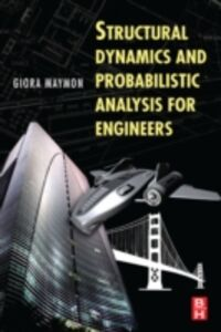Foto Cover di Structural Dynamics and Probabilistic Analysis for Engineers, Ebook inglese di Giora Maymon, edito da Elsevier Science