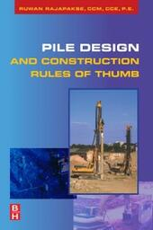 Pile Design and Construction Rules of Thumb