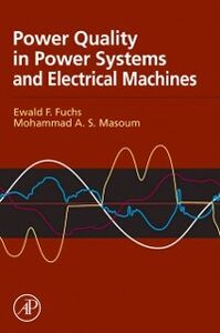 Ebook in inglese Power Quality in Power Systems and Electrical Machines Fuchs, Ewald , Masoum, Mohammad A. S.