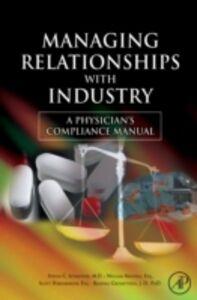 Ebook in inglese Managing Relationships with Industry Grometstein, Randall , Harshbarger, Scott , Mandell, William , Schachter, Steven C.