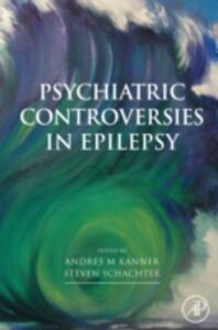 Foto Cover di Psychiatric Controversies in Epilepsy, Ebook inglese di Andres Kanner,Steven C. Schachter, edito da Elsevier Science