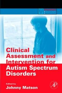 Foto Cover di Clinical Assessment and Intervention for Autism Spectrum Disorders, Ebook inglese di  edito da Elsevier Science