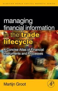 Ebook in inglese Managing Financial Information in the Trade Lifecycle Groot, Martijn