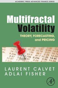 Foto Cover di Multifractal Volatility, Ebook inglese di Laurent E. Calvet,Adlai J. Fisher, edito da Elsevier Science