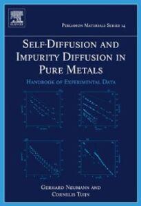 Ebook in inglese Self-diffusion and Impurity Diffusion in Pure Metals Neumann, Gerhard , Tuijn, Cornelis