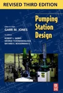 Ebook in inglese Pumping Station Design Garr M. Jones, PE, DEE , Robert L. Sanks, PhD, PE
