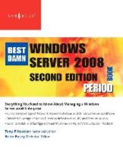 Ebook in inglese Best Damn Windows Server 2008 Book Period Piltzecker, Anthony