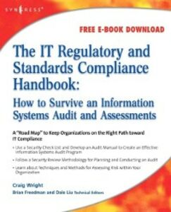Ebook in inglese IT Regulatory and Standards Compliance Handbook: Wright, Craig S.