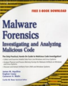 Ebook in inglese Malware Forensics Aquilina, James M. , Casey, Eoghan , Malin, Cameron H.