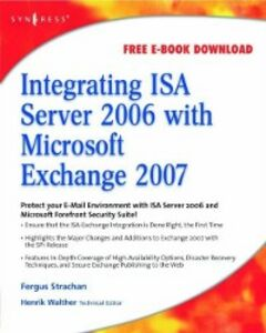 Foto Cover di Integrating ISA Server 2006 with Microsoft Exchange 2007, Ebook inglese di Fergus Strachan, edito da Elsevier Science