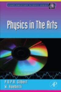 Foto Cover di Physics in the Arts, Ebook inglese di P.U.P.A. Gilbert,Willy Haeberli, edito da Elsevier Science