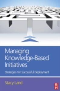 Ebook in inglese Managing Knowledge-Based Initiatives Land, Stacy