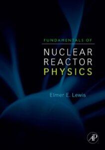 Foto Cover di Fundamentals of Nuclear Reactor Physics, Ebook inglese di Elmer E. Lewis, edito da Elsevier Science