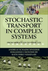 Ebook in inglese Stochastic Transport in Complex Systems Chowdhury, Debashish , Nishinari, Katsuhiro , Schadschneider, Andreas
