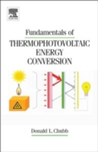Ebook in inglese Fundamentals of Thermophotovoltaic Energy Conversion Chubb, Donald
