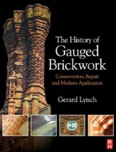 Foto Cover di History of Gauged Brickwork, Ebook inglese di Gerard Lynch, edito da Elsevier Science