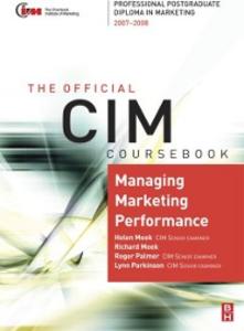 Ebook in inglese CIM Coursebook 07/08 Managing Marketing Performance Meek, Helen , Meek, Richard , Palmer, Roger , Parkinson, Lynn