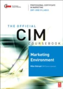 Ebook in inglese CIM Coursebook Marketing Environment 07/08 Oldroyd, Mike