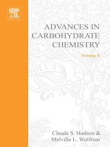 Foto Cover di ADVANCES IN CARBOHYDRATE CHEMISTRY VOL 8, Ebook inglese di  edito da Elsevier Science