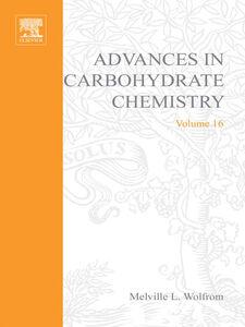 Foto Cover di ADVANCES IN CARBOHYDRATE CHEMISTRY VOL16, Ebook inglese di  edito da Elsevier Science
