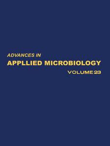 Foto Cover di ADVANCES IN APPLIED MICROBIOLOGY VOL 23, Ebook inglese di  edito da Elsevier Science