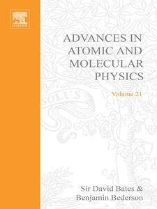 Ebook in inglese ADV IN ATOMIC & MOLECULAR PHYSICS V21