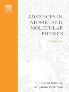 Ebook in inglese ADV IN ATOMIC & MOLECULAR PHYSICS V21 -, -