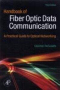 Foto Cover di Handbook of Fiber Optic Data Communication, Ebook inglese di  edito da Elsevier Science
